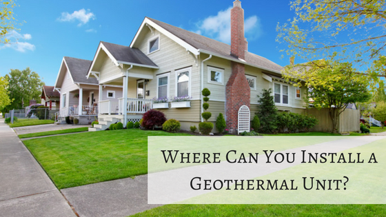 Where Can You Install a Geothermal Unit & System